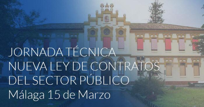 JORNADA TÉCNICA NUEVA LEY DE CONTRATOS DEL SECTOR PÚBLICO, Málaga 15 y 23 de Marzo